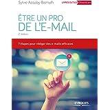 Etre un pro de l'email: 7 étapes pour rédiger des e-mails efficaces (Livres outils - Efficacité professionnelle)