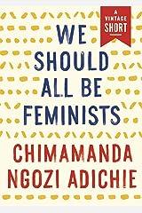 We Should All Be Feminists (Kindle Single) (A Vintage Short) (English Edition) Versión Kindle