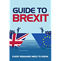 Guide To BREXIT: Every Remainer Need To Know: What Should Remainers Do On Brexit Day (English Edition)