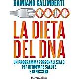 La dieta del DNA. Un programma personalizzato per ritrovare salute e benessere