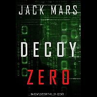 Decoy Zero (An Agent Zero Spy Thriller—Book #8) (English Edition)