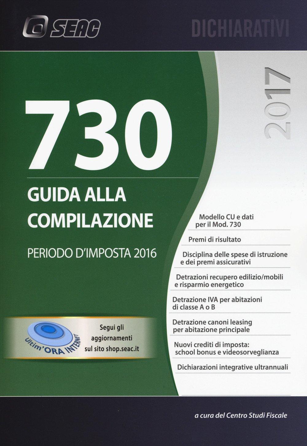 Mod. 730/2017. Guida alla compilazione. Periodo d'imposta 2016