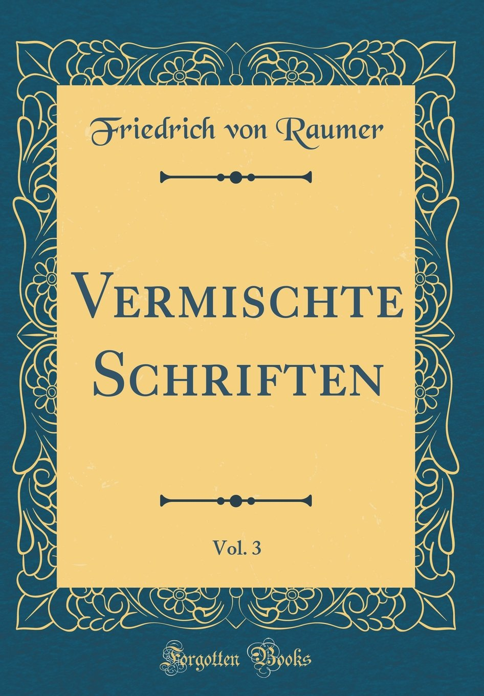 Vermischte Schriften, Vol. 3 (Classic Reprint)
