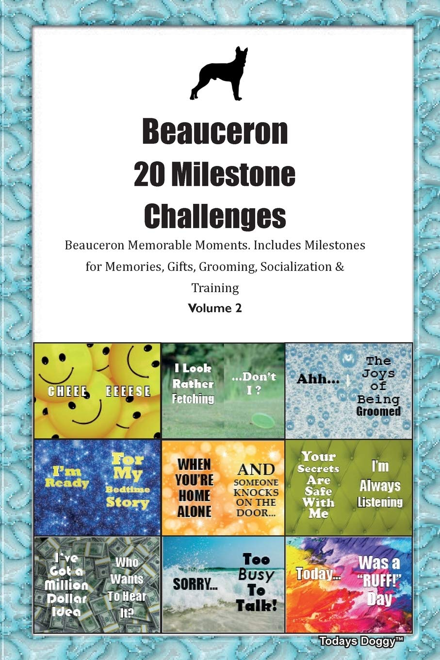 Beauceron 20 Milestone Challenges Beauceron Memorable Moments.Includes Milestones for Memories, Gifts, Grooming, Socialization & Training Volume 2