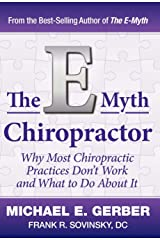 The E-Myth Chiropractor: Why Most Chiropractic Practices Don't Work and What to Do about It Hardcover