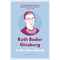 Ruth Bader Ginsburg: In Her Own Words (In Their Own Words) (English Edition)