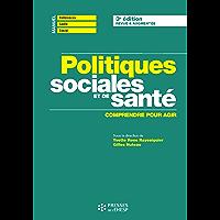 Politiques sociales et de santé - 3e édition: Comprendre et agir (Références Santé Social)