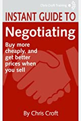 Negotiation: Buy more cheaply, and get better prices when you sell (Instant Guides) Kindle Edition