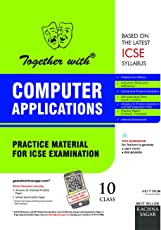 Together with ICSE Practice Material for Class 10 Computer Applications for 2019 Examination