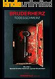 BRUDERHERZ ... Todesschmerz: Mordfall 1: Spezial-Ermittler Hartmann jagt den Bruderkiller!
