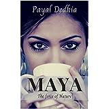 Maya: The Force of Nature (Maya Series Book 1)