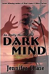 Dark Mind (Emily Stone Series Book 3) Kindle Edition
