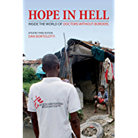 Hope in Hell: Inside the World of Doctors Without Borders (English Edition)