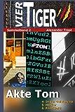 Vier Tiger: Akte Tom (Sammelband 2) (Vier Tiger - Sammelband, Band 2)