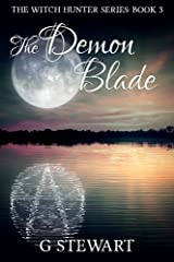 The Demon Blade (The Witch Hunter Series: Book 3) Kindle Edition
