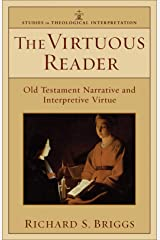 The Virtuous Reader (Studies in Theological Interpretation): Old Testament Narrative and Interpretive Virtue Kindle Edition