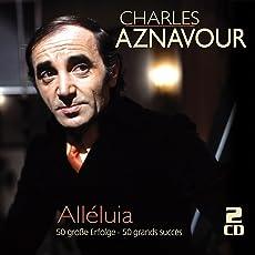 Alleluia: 50 Große Erfolge - 50 Grands Succès