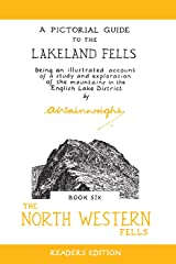 The  North Western Fells (Anniversary Edition): A Pictorial Guide to the Lakeland Fells (Wainwright Readers Edition) Kindle Edition