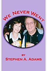We Never Went Kindle Edition
