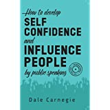 How to Develop Self-Confidence and Influence People by Public Speaking,