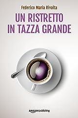 Un ristretto in tazza grande (Riccardo Ranieri Vol. 1) Formato Kindle