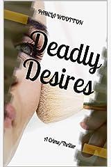Deadly Desires: A Crime/Thriller Kindle Edition