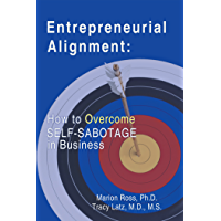 Entrepreneurial Alignment:: How to Overcome Self-Sabotage in Business (English Edition)