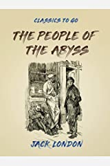 The People of the Abyss (Classics To Go) Kindle Edition