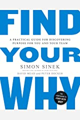 Find Your Why: A Practical Guide for Discovering Purpose for You and Your Team: A Practical Guide to Discovering Purpose for You or Your Team Paperback