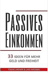 Passives Einkommen: 33 Ideen für mehr Geld und Freiheit Kindle Ausgabe