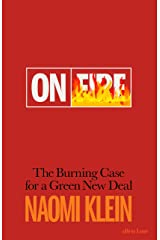 On Fire: The Burning Case for a Green New Deal Hardcover