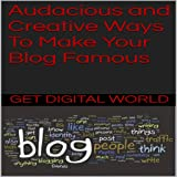 Ways To Make Your Blog Famous