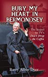 """Bury My Heart In Bermondsey: The Sequel to TV's """"Don't Drop the Coffin"""""""