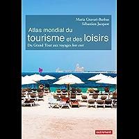 Atlas mondial du tourisme et des loisirs (Atlas Monde)