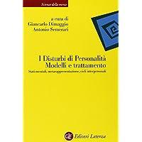 I disturbi di personalità. Modelli e trattamento. Stati mentali, metarappresentazione, cicli interpersonali