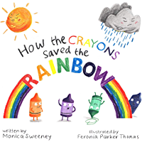 How the Crayons Saved the Rainbow (English Edition)