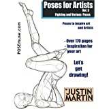 Poses for Artists Volume 3 - Fighting and Various Poses: An essential reference for figure drawing and the human form. (Inspi