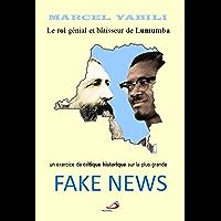 Le roi génial et bâtisseur de Lumumba: un exercice de critique historique sur le plus grand fake news