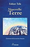 Nouvelle Terre: L'avènement de la conscience humaine (French Edition)
