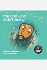 The Dad Who Didn't Know: Encouraging Children (and Dad's) To Accept Help From Others (9) (Conscious Stories) Hardcover