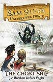 The Ghost Ship: Book 2 (Sam Silver: Undercover Pirate)