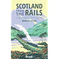 Scotland from the Rails: A Window Gazer's Guide (Bradt Travel Guides (Bradt on Britain))