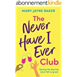 The Never Have I Ever Club: a laugh out loud romantic comedy about love and second chances (English Edition)