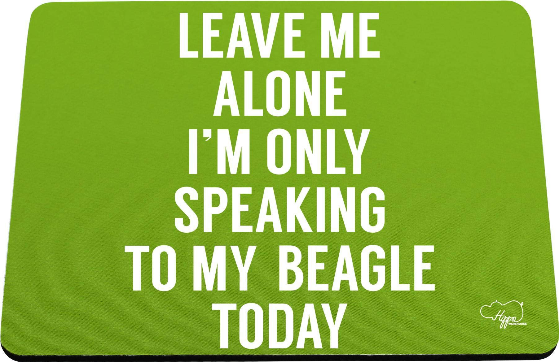 Hippowarehouse Leave me alone I'm only speaking talking to my beagle today – dog printed mouse mat pad accessory black…