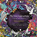 Mythographic Color and Discover: Imagine: An Artists Coloring Book of Fantastic Worlds and Hidden Objects