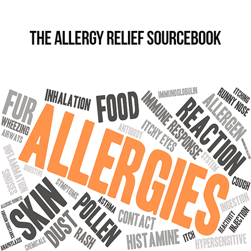 Allergy Relief Sourcebook : Discover the Secrets, Strategies, Tips and Tools You Need To Balance Allergy Relief