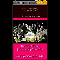 The Great Reset je l'ai anticipé en 2013 Investigation 2013 - 2021: Le Monde va Basculer - Tous concernés