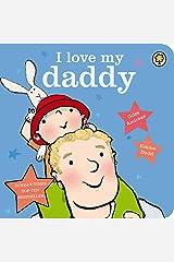 I Love My Daddy Board Book Board book