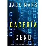 Cacería Cero (La Serie de Suspenso de Espías del Agente Cero—Libro #3)