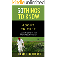 50 THINGS TO KNOW ABOUT CRICKET: LEARN THE BASICS AND FACTS ABOUT CRICKET (50 Things to Know Sports)